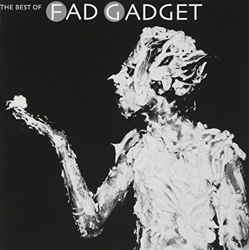 The Best Of Fad Gadget by FAD GADGET (2001-05-03)