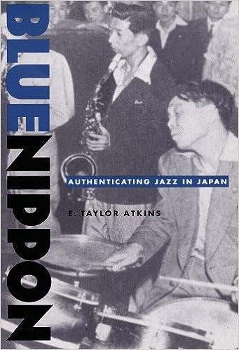 Download fra Google Bøger online gratis Blue Nippon: Authenticating Jazz in Japan PDF PDB CHM B00EDIWUF8 by E. Taylor Atkins