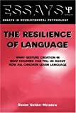 The Resilience of Language, Susan Goldin-Meadow, 1841690260