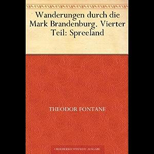 Wanderungen durch die Mark Brandenburg 4. Teil (German Edition)