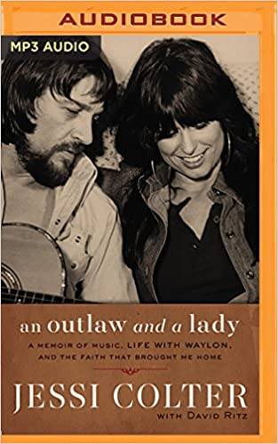 An Outlaw and a Lady: A Memoir of Music, Life with Waylon, and the