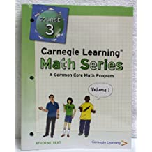 Carnegie Learning Math Series, Course 3: A Common Core Math Program, Vol. 1, Student Text Edition