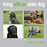 img - for Living With an Older Dog (Gentle Dog Care) book / textbook / text book
