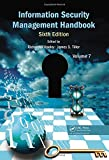 Information Security Management Handbook, Sixth Edition, Volume 7