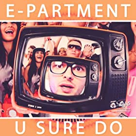 E-Partement-U Sure Do