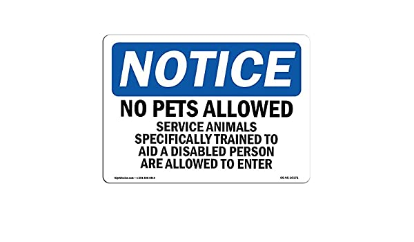 """/""""Notice No Pets Allowed Service Animals.../"""" OSHA Safety Warehouse Office Sign"""