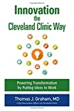 Innovation the Cleveland Clinic Way 1st Edition