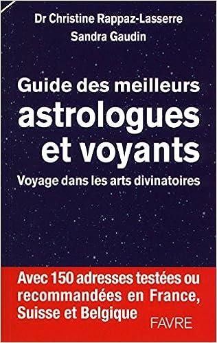 3d0543f3305cfe Amazon.fr - Guide des meilleurs astrologues et voyants - Voyage dans les  arts divinatoires - Christine Rappaz-lasserre, Sandra Gaudin, Sabine  Boccador - ...