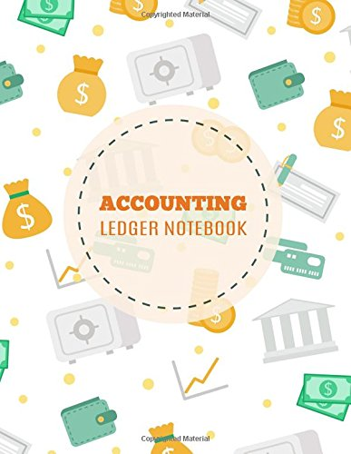 Accounting Ledger Notebook: Accounts Journal : General Ledger Accounting Book : Notebook With Columns For Financial Date, Description, Reference, … 8.5 x 11 In (Accounting General) (Volume 1)