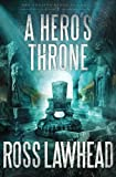 A Hero's Throne, Ross Lawhead, 1595549102