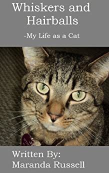 Whiskers and Hairballs: My Life as a Cat (a funny picture book for beginning readers and cat lovers of all ages) by [Russell, Maranda]