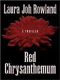 Red Chrysanthemum, Laura J. Rowland, 0786294442