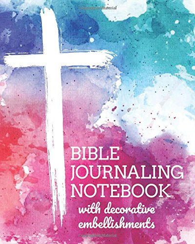 Bible Journaling Notebook With Decorative Embellishments (8x10 Journal): Lightly Lined Notebook with Extra-Wide Margins & Creative Details, 120 Pages -- Watercolor Cross