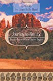 Journey to Reality - Reality Exists Where Illusion Begins, Dawn Kelly Hand, 1460201825