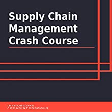 Supply Chain Management Crash Course Audiobook by IntroBooks Narrated by Andrea Giordani