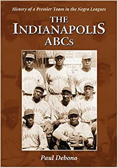 Book Indianapolis ABC's: History of a Premier Team in the Negro Leagues