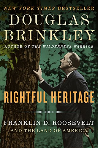 - Rightful Heritage: Franklin D. Roosevelt and the Land of America