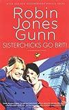Sisterchicks Go Brit!, Robin Jones Gunn, 1590527550
