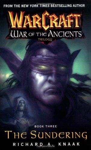 Download Warcraft: War of the Ancients #3: The Sundering (Bk. 3) PDF
