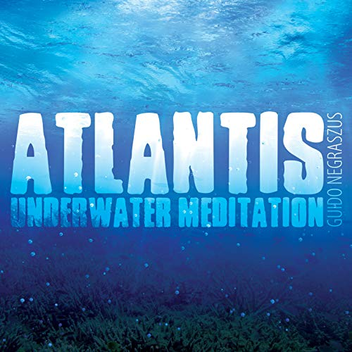 atlantis underwater meditation by guido negraszus on amazon music