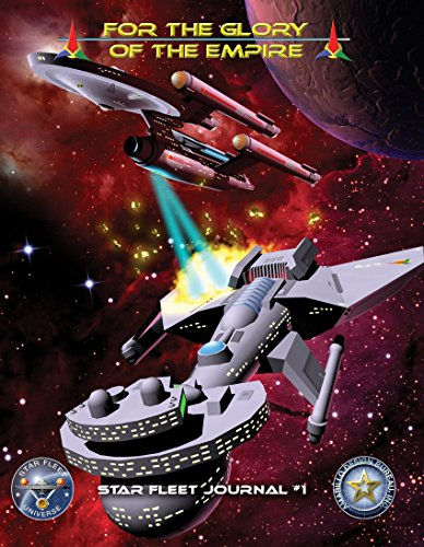For the Glory of the Empire (Star Fleet Journal Book 1) (Design Amarillo)