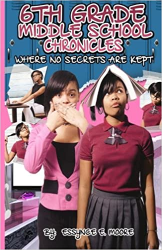 6th Grade Middle School Chronicles Where NO Secrets Are Kept Paperback February 24 2015