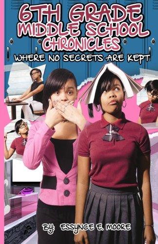 Read Online 6th Grade Middle School Chronicles: Where NO Secrets Are Kept pdf epub