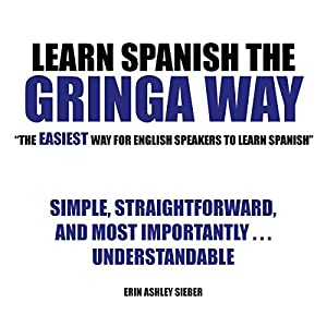 Learn Spanish the Gringa Way: