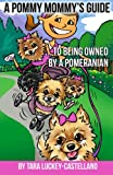 A Pommy Mommy's Guide: … to being owned by a Pomeranian thumbnail