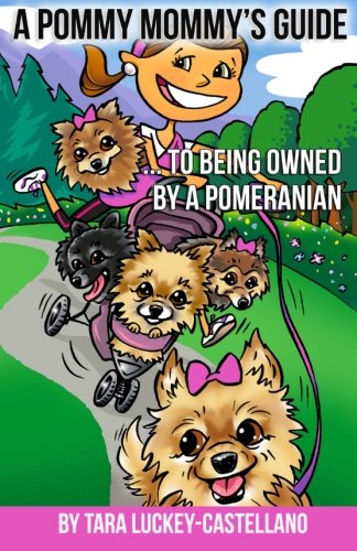 Download A Pommy Mommy's Guide: ... to being owned by a Pomeranian pdf epub