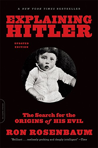 Explaining Hitler: The Search for the Origins of His Evil ...