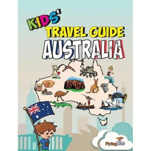 Kids' Travel Guide - Australia: The fun way to discover Australia - especially for kids (Kids' Travel Guide Series) - 51KldDMWiaL. SS500 - Getting Down Under Travel Guides