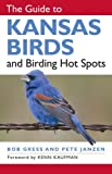 img - for The Guide to Kansas Birds and Birding Hot Spots by Bob Gress (2008-03-05) book / textbook / text book