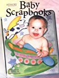 Memory Makers Baby Scrapbooks: Ideas, Tips and Techniques for Baby Scrapbooks