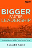 Bigger, Faster Leadership: Lessons from the...
