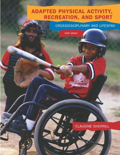 Adapted Physical Activity, Recreation, and Sport: Crossdisciplinary and Lifespan by Brand: McGraw-Hill Humanities/Social Sciences/Languages