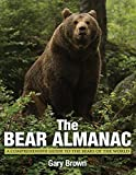 Bear Almanac: A Comprehensive Guide To The Bears Of The World