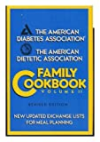 The American Diabetes Association and American Dietetic Association Family Cookbook, American Diabetes Association Staff, 0130039551