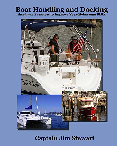 Boat Handling and Docking: Hands-on Exercises to Improve Your Helmsman Skills by [Stewart, Jim]