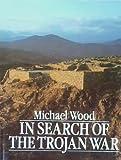 In Search of the Trojan War, Michael Wood, 0816013551
