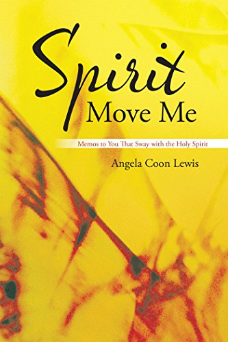 Spirit Move Me: Memos to You That Sway with the Holy Spirit