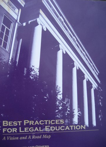 Best Practices for Legal Education: A Vision and a Road Map (Best Practices For Legal Education)