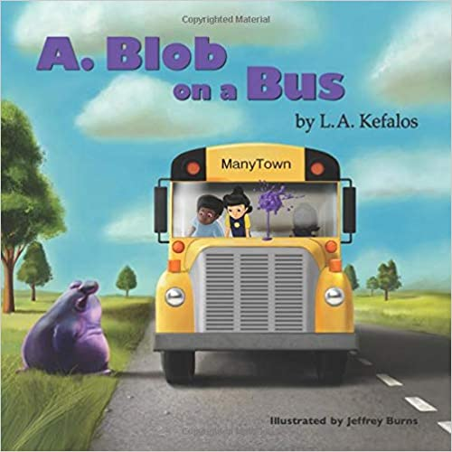 A. Blob on a Bus by LA Kefalos