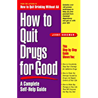 How to Quit Drugs for Good: A Complete Self-Help Guide (English Edition)