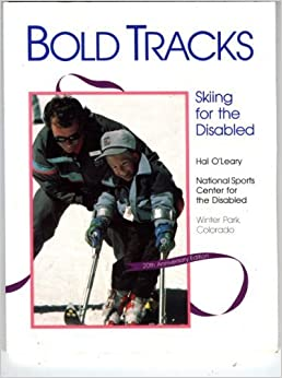 Book Bold Tracks : Skiing for the Disabled by Hal O'Leary (1989-05-03)