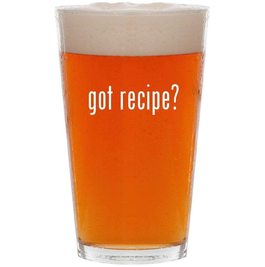 got recipe? - 16oz Pint Beer Glass