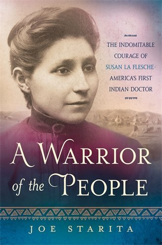 A Warrior of the People: How Susan La Flesche Overcame Racial and Gender Inequality to Become America's First Indian - Indian Store Omaha
