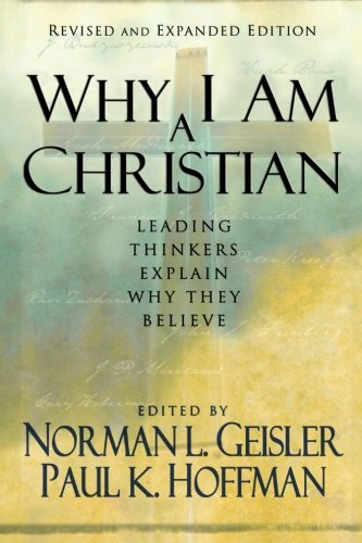 Why I Am a Christian: Leading Thinkers Explain Why They - Outlets Lancaster Ca