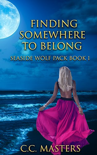 Finding Somewhere to Belong: Seaside Wolf Pack Book 1 by [Masters, C.C.]