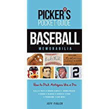 Picker's Pocket Guide - Baseball Memorabilia: How to Pick Antiques Like a Pro (Picker's Pocket-Guide)